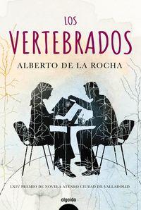 Vertebrados, Los (lxiv Premio Ateneo Ciudad De Valladolid) - Alberto De La Rocha