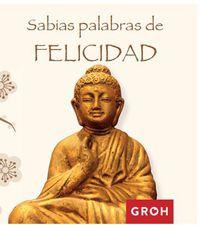 Sabias Palabras De Felicidad - Groh
