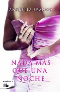 Nada Mas Que Una Noche - Anabella Franco