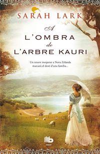 A L'OMBRA DE L'ARBRE KAURI - TRILOGIA DEL KAURI VOL. II