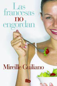 Las francesas no engordan - Mireille Guiliano