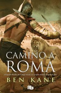 Camino A Roma - Ben Kane