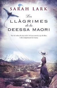 LLAGRIMES DE LA DEESSA MAORI, LES - TRILOGIA DE L'ARBRE KAURI 3