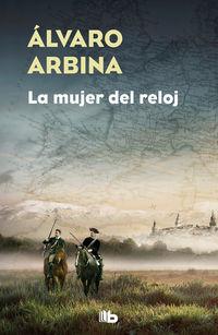 La mujer del reloj - Alvaro Arbina