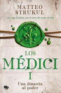 Medici, Los - Una Dinastia Al Poder (los Medici 1) - Matteo Strukul