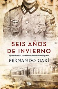 Seis Años De Invierno - Fernando Gari