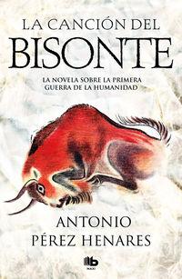La cancion del bisonte - Antonio Perez Henares