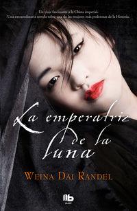 La emperatriz de la luna - Weina Dai Randel