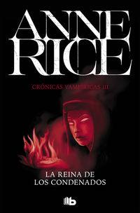Reina De Los Condenados, La (cronicas Vampiricas 3) - Anne Rice