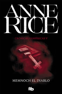Memnoch El Diablo (cronicas Vampiricas 5) - Anne Rice