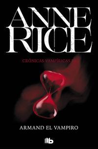 Armand El Vampiro (cronicas Vampiricas 6) - Anne Rice