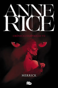 Merrick (cronicas Vampiricas 7) - Anne Rice