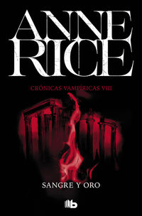 Sangre Y Oro (cronicas Vampiricas 8) - Anne Rice