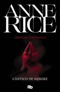 Cantico De Sangre (cronicas Vampiricas 10) - Anne Rice