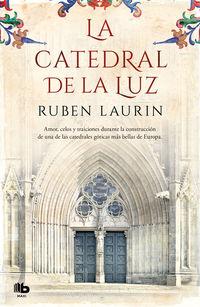 La catedral de la luz - Ruben Laurin
