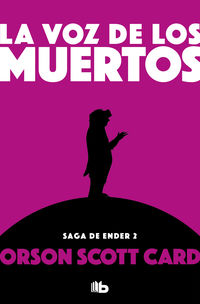 VOZ DE LOS MUERTOS, LA (SAGA DE ENDER 2)