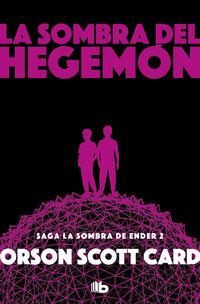 Sombra De Hegemon, La (saga De La Sombra 2) - Orson Scott Card