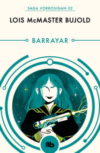Barrayar (las Aventuras De Miles Vorkosigan 2) - Lois Mcmaster Bujold