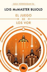 Juego De Los Vor, El (las Aventuras De Miles Vorkosigan 4) - Lois Mcmaster Bujold