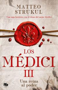 Medici, Los - Una Reina Al Poder (los Medici 3) - Matteo Strukul