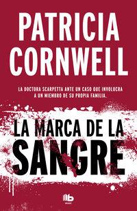 Marca De La Sangre, La (doctora Kay Scarpetta 22) - Patricia Cornwell
