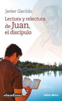 Lectura Y Relectura De Juan, El Discipulo - Javier Garrido Goitia