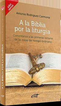 A LA BIBLIA POR LA LITURGIA - COMENTARIOS A LAS PRIMERAS LECTURAS DE LAS MISAS DEL TIEMPO ORDINARIO