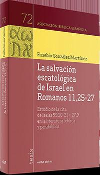 SALVACION ESCATOLOGICA DE ISRAEL EN ROMANOS 11, 25-27, LA