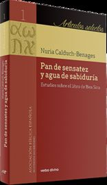 PAN DE SENSATEZ Y AGUA DE SABIDURIA - ESTUDIOS SOBRE EL LIBRO DE BEN SIRA