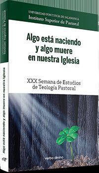 ALGO ESTA NACIENDO Y ALGO MUERE EN NUESTRA IGLESIA - XXX SEMANA DE ESTUDIOS DE TEOLOGIA PASTORAL