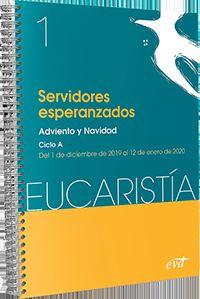SERVIDORES ESPERANZADOS - ADVIENTO Y NAVIDAD - CICLO A - 1 DICIEMBRE - 12 ENERO