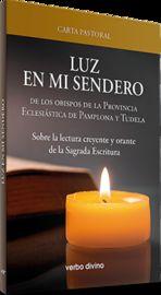LUZ EN MI SENDERO - CARTA PASTORAL DE LOS OBISPOS DE LA PROVINCIA ECLESIASTICA DE PAMPLONA Y TUDELA