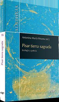 PISAR TIERRA SAGRADA - ECOLOGIA Y JUSTICIA