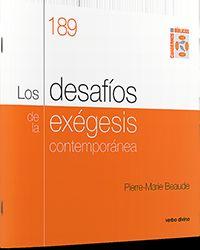DESAFIOS DE LA EXEGESIS CONTEMPORANEA, LOS - CUADERNO BIBLICO 189
