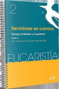 SERVIDORES EN CAMINO (EUCARISTIA Nº 2 / 2020) - TIEMPO ORDINARIO Y CUARESMA - CICLO A - (19 ENERO-29 MARZO)