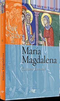 QUE SE SABE DE. .. MARIA MAGDALENA