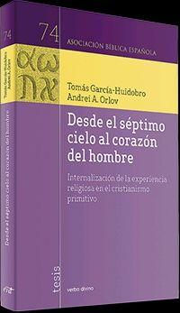 DEL SEPTIMO CIELO AL CORAZON DEL HOMBRE - INTERNALIZACION DE LA EXPERIENCIA RELIGIOSA EN EL CRISTIANISMO PRIMITIVO