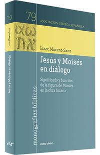 JESUS Y MOISES EN DIALOGO - SIGNIFICADO Y FUNCION DE LA FIGURA DE MOISES EN LA OBRA LUCANA