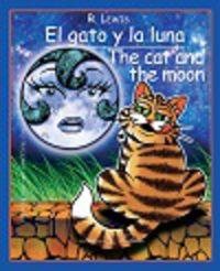 GATO Y LA LUNA, EL = CAT AND THE MOON, THE