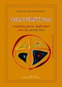 Relatematicos - Cuentos Para Aprender Geometria - Margarita Marin Rodriguez