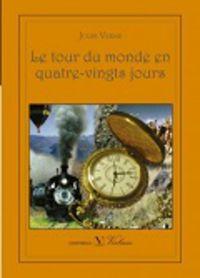 TOUR DU MONDE EN QUATRE-VINGTS JOURS, LE