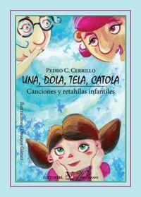Una, Dola, Tela, Catola - Canciones Y Retahilas Infantiles - Pedro Cerrillo