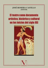 TEATRO COMO DOCUMENTO ARTISTICO, HISTORICO Y CULTURAL EN LOS INICIOS DEL SIGLO XXI, EL