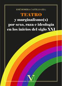 TEATRO Y MARGINALISMO (S) POR SEXO, RAZA E IDEOLOGIA EN LOS INICIOS DEL SIGLO XXI