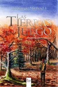 Tierras En Juego, Las - Relatos De Mirthad I - Arkaitz Leon Muela