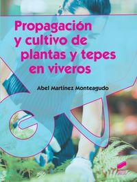 Cf - Propagacion Y Cultivo De Plantas Y Tepes En Viveros - Abel Martinez