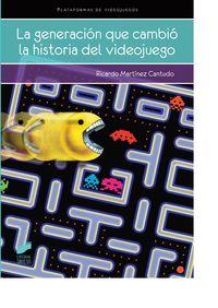 La generacion que cambio la historia del videojuego - Ricardo Martinez