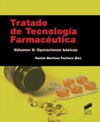 Tratado De Tecnologia Farmaceutica Ii - Operaciones Basicas - Ramon Martinez Pacho