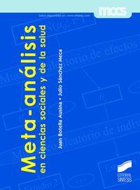 Meta-Analisis En Ciencias Sociales Y De La Salud - Juan Botella Ausina / Julio Sanchez Meca