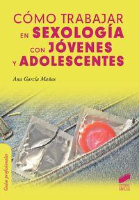 Como Trabajar En Sexologia Con Jovenes Y Adolescentes - Ana Garcia Mañas